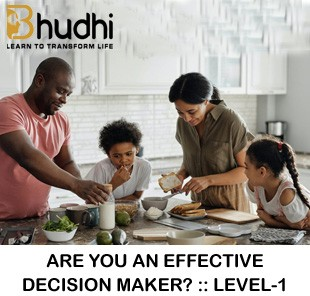 ARE YOU AN  EFFECTIVE DECISION MAKER? :: LEVEL-1